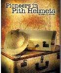 Pioneers in Pith Helmets