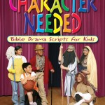 Character Needed: Drama Skits for Kids!