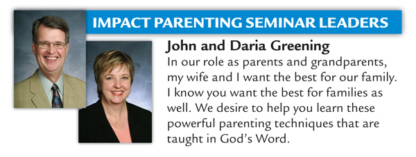 John and Daria Greening | In our role as parents and grandparents, my wife and I want the best for our family. I know you want the best for families as well. We desire to help you learn these powerful parenting techniques that are taught in God's Word.