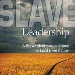 "Book Calls on Christian Leaders to be ""Biblical Slave Leaders"""