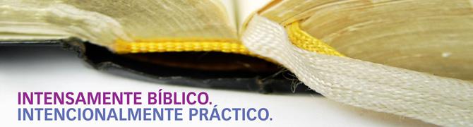 Estudios Bíblicos | Intensamente Bíblico. Intencionalmente Práctico.