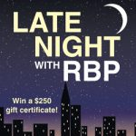 Join us for our 2nd annual Late Night With RBP!