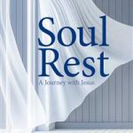 Soul Rest: A Journey with Jesus Now Available