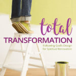 "Ladies' Bible Study ""Total Transformation"" Now Available"