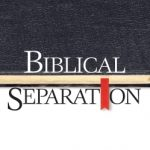 The Importance of Biblical Separation