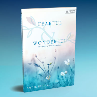 Cover for Fearful & Wonderful: The God of Our Salvation by Amy R Dunham