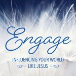 Find Ways to Engage Your World!