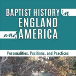Book Review: Baptist History in England and America